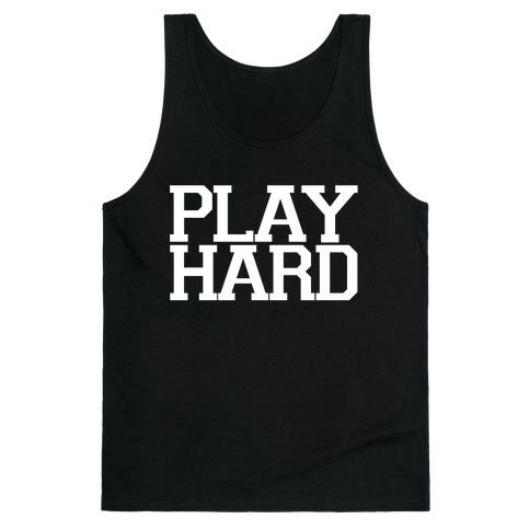 Play Hard Tank Top