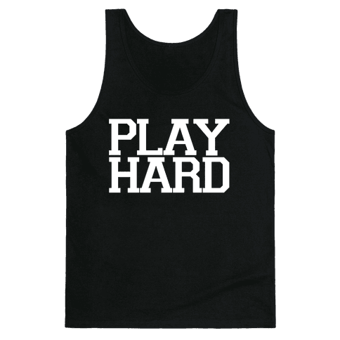 Play Hard Tank Top