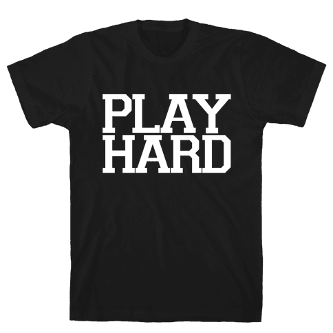 Play Hard Mens T-Shirt