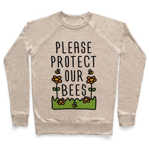 Please Protect Our Bees Pullover