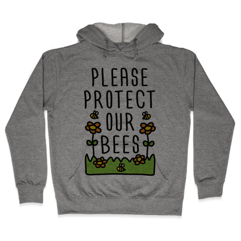 Please Protect Our Bees Hooded Sweatshirt