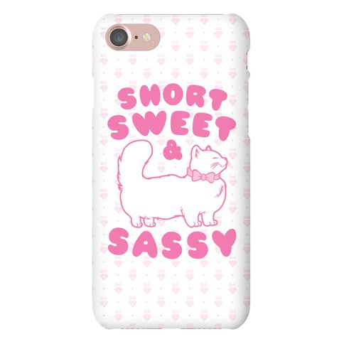 Short Sweet & Sassy Phone Case