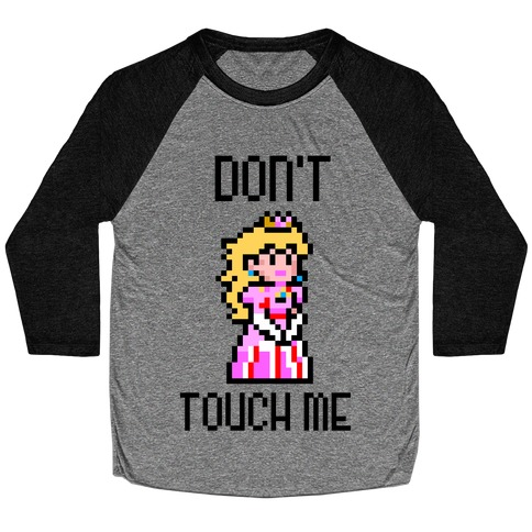 Don't Touch Me Baseball Tee