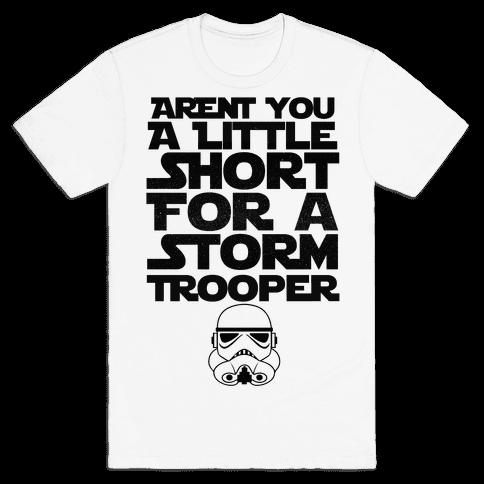 Aren't You a Little Short for a Stormtrooper Mens T-Shirt