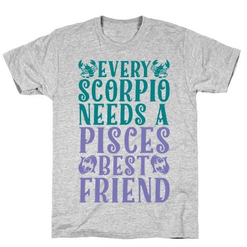 Every Scorpio Needs A Pisces Best Friend T-Shirt
