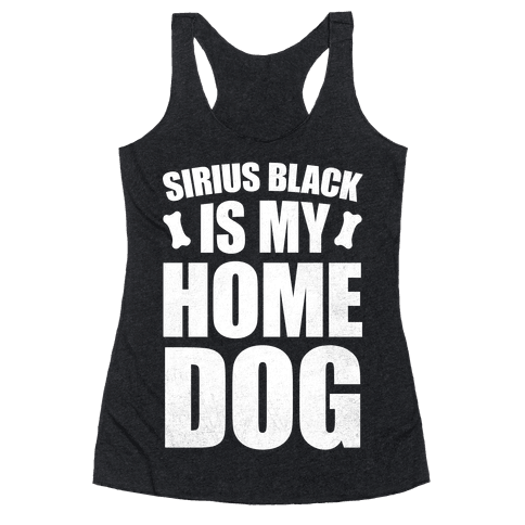 Sirius Black Is My Home Dog Racerback Tank Top