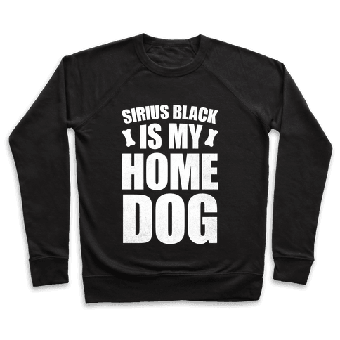 Sirius Black Is My Home Dog Pullover