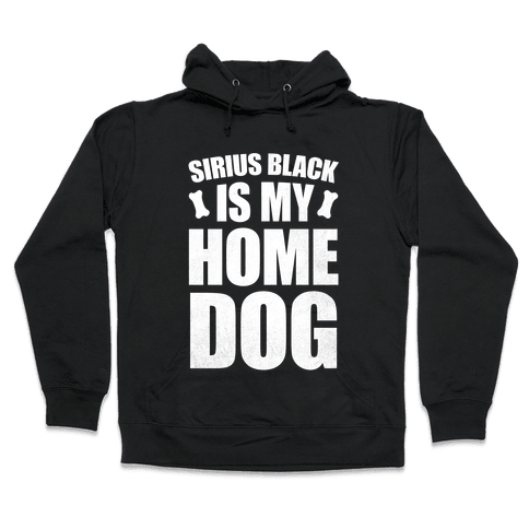 Sirius Black Is My Home Dog Hooded Sweatshirt