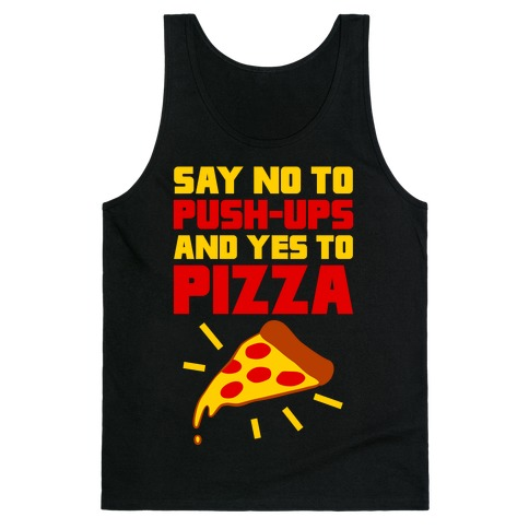 No To Push-ups, Yes To Pizza Tank Top