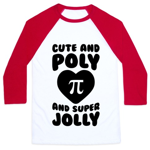 Cute And Poly And Super Jolly Baseball Tee
