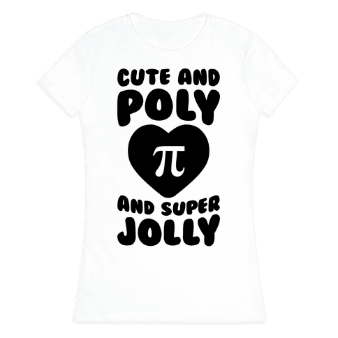 Cute And Poly And Super Jolly Womens T-Shirt