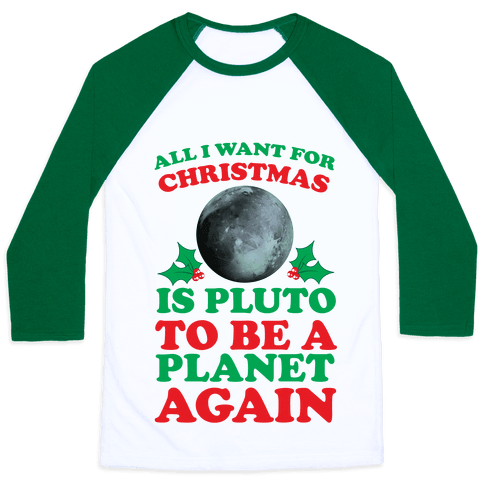 All I Want For Christmas Is Pluto To Be A Planet Again