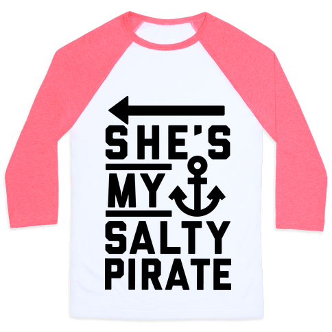 She's My Salty Pirate Baseball Tee