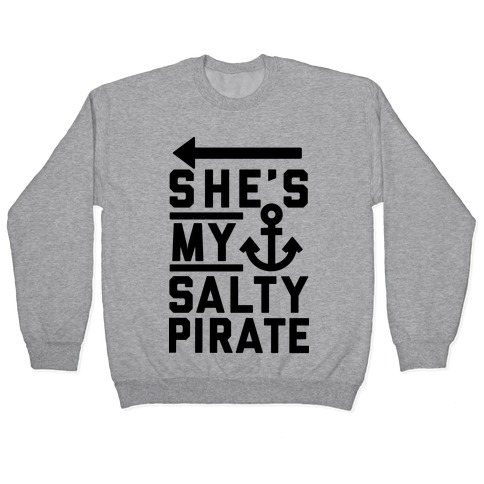 She's My Salty Pirate Pullover