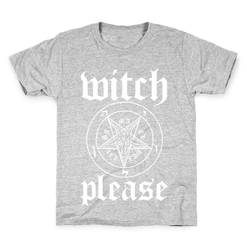 Witch Please Kids T-Shirt