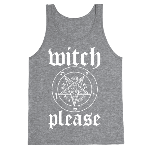 Witch Please Tank Top