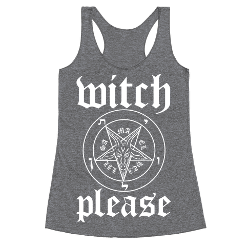 Witch Please Racerback Tank Top