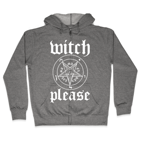 Witch Please Zip Hoodie