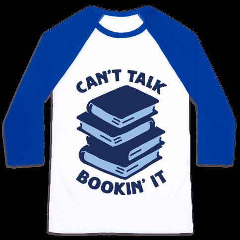 Can't Talk, Bookin' It Baseball Tee