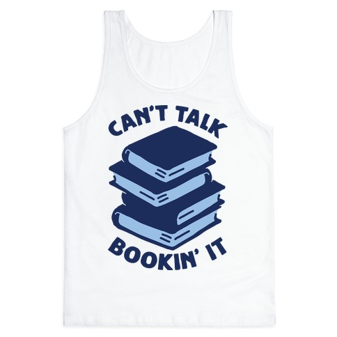 Can't Talk, Bookin' It Tank Top