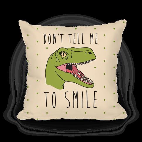 Don't Tell Me To Smile Dino