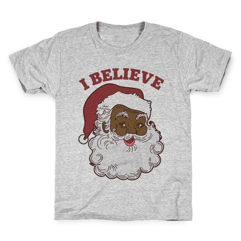 I Believe in Santa Claus Kids T-Shirt