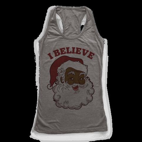 I Believe in Santa Claus Racerback Tank Top