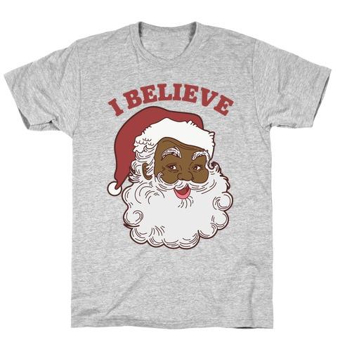 I Believe in Santa Claus T-Shirt