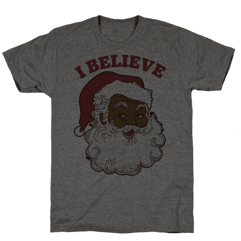 I Believe in Santa Claus Mens T-Shirt