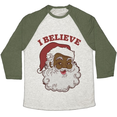 I Believe in Santa Claus Baseball Tee