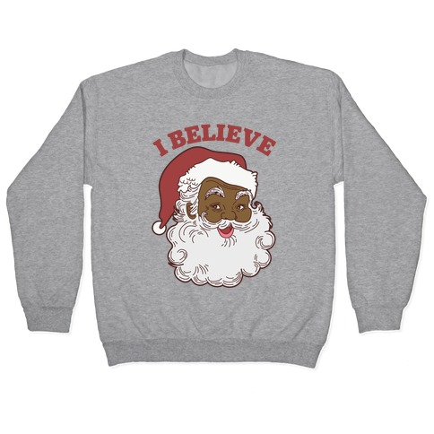 I Believe in Santa Claus Pullover