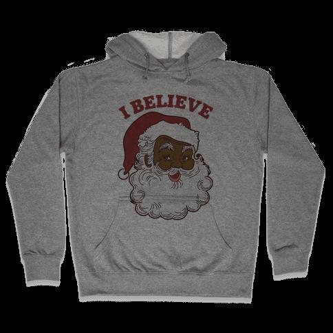 I Believe in Santa Claus Hooded Sweatshirt