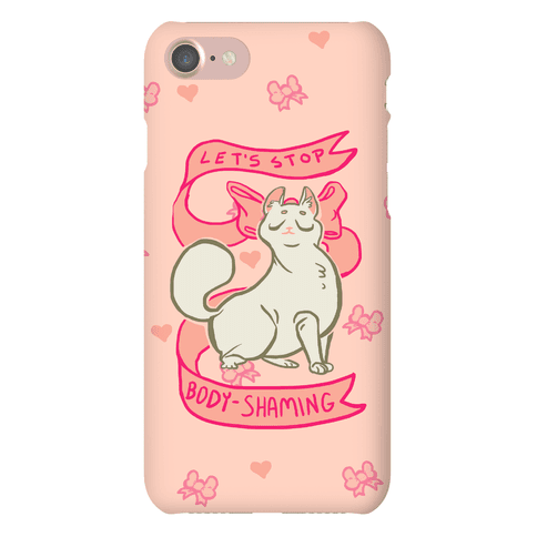 Let's Stop Body-Shaming Phone Case