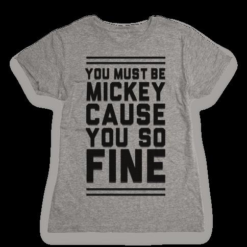 Must Be Mickey Womens T-Shirt