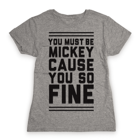 Must Be Mickey Womens T-Shirt