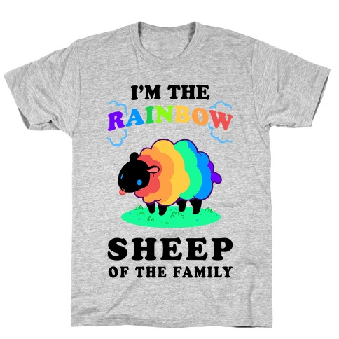 I'm The Rainbow Sheep Of The Family T-Shirt