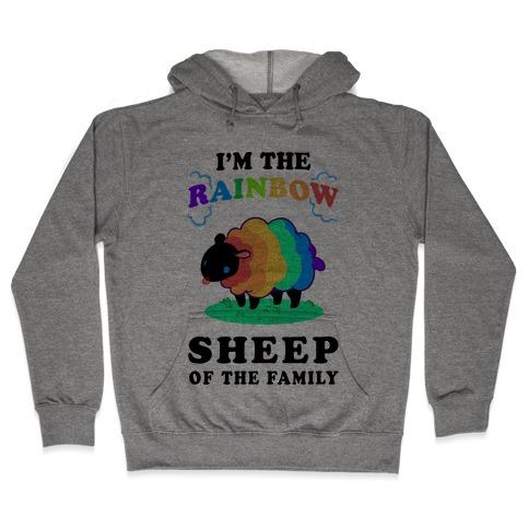 I'm The Rainbow Sheep Of The Family Hooded Sweatshirt