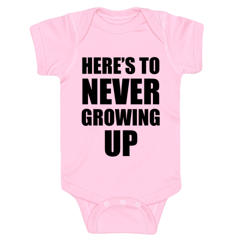 Here's To Never Growing Up Baby Onesy