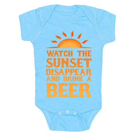 Watch the Sunset and Drink Beer Baby Onesy