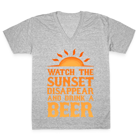 Watch the Sunset and Drink Beer V-Neck Tee Shirt