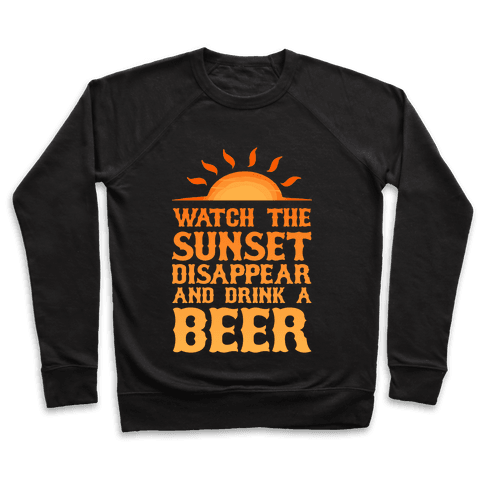 Watch the Sunset and Drink Beer Pullover