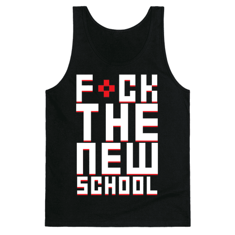 F*ck The New School Tank Top