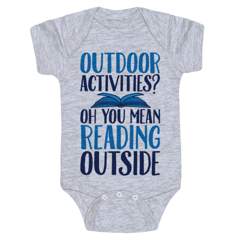 Outdoor Activities? Oh You Mean Reading Outside Baby Onesy