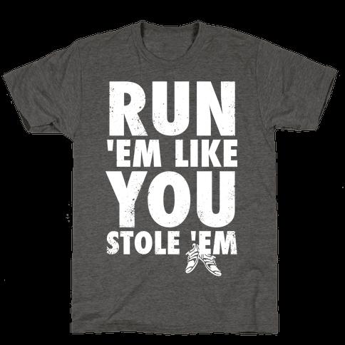 Run 'Em Like You Stole 'Em (Tank)