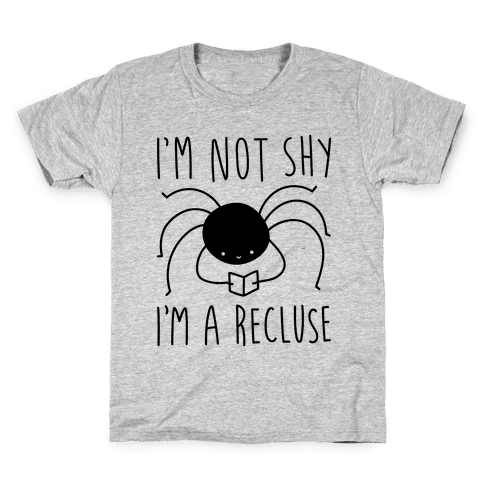 I'm Not Shy I'm A Recluse Kids T-Shirt