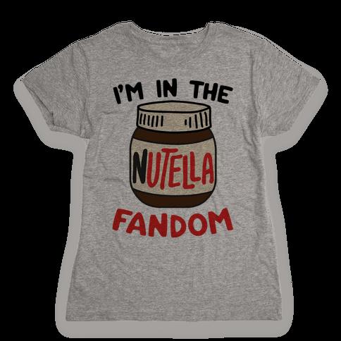 I'm In The Nutella Fandom Womens T-Shirt