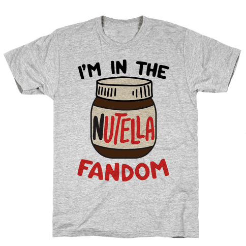 I'm In The Nutella Fandom Mens T-Shirt