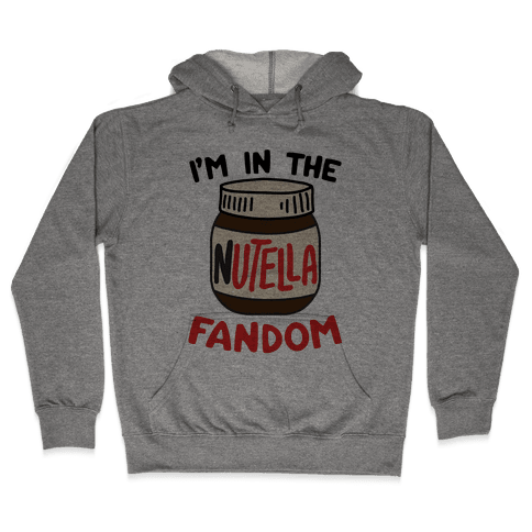I'm In The Nutella Fandom Hooded Sweatshirt