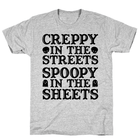 Creppy in the Streets Spoopy in the Sheets Mens T-Shirt