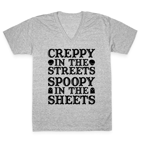 Creppy in the Streets Spoopy in the Sheets V-Neck Tee Shirt